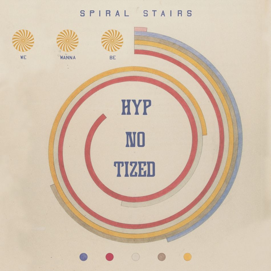 Spiral Stairs 2019 LP We Wanna Be Hypnotized hi-res.jpg